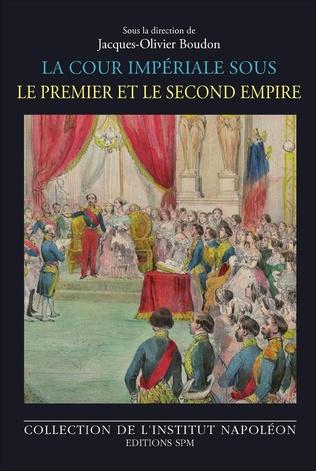 Couverture La cour impériale sous le Premier et le Second Empire
