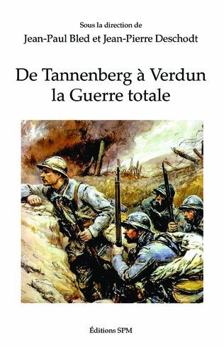 Couverture De Tannenberg à Verdun la Guerre Totale