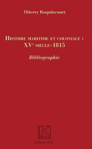 Couverture Histoire maritime et coloniale : XVe siècle - 1815