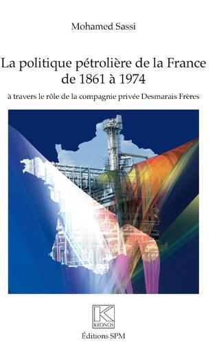 Couverture Politique pétrolière de la France de 1861 à 1974
