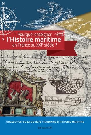 Couverture Pourquoi enseigner l'histoire maritime en France au XXIe siècle ?