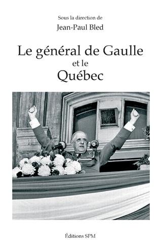 Couverture Le général de Gaulle et le Québec