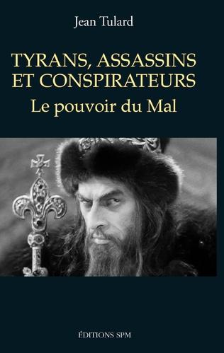 Couverture Tyrans, assassins et conspirateurs