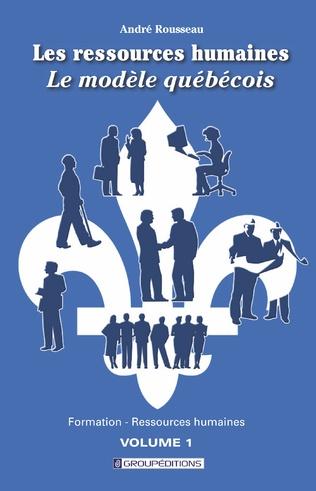 Couverture Les ressources humaines, le modèle québécois. Volume 1