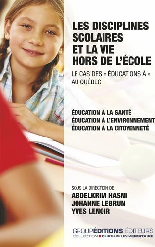 Couverture Les disciplines scolaires et la vie hors de l'école. Le cas des
