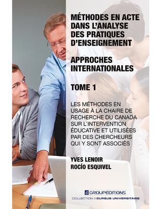 Couverture Méthodes en acte dans l'analyse des pratiques d'enseignement : approches internationales - Tome 1