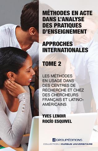 Couverture Méthodes en acte dans l'analyse des pratiques d'enseignement: approches internationales - Tome 2