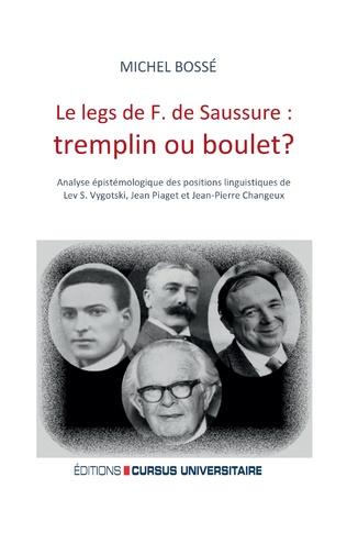 Couverture Le legs de F. de Saussure: tremplin ou boulet ?