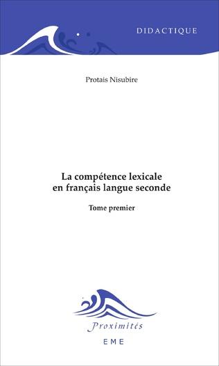 Couverture La compétence lexicale en français langue seconde (Tome 1)