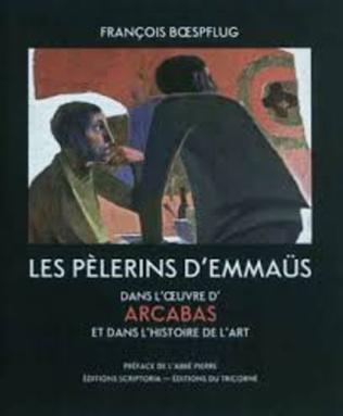 Couverture Les pèlerins d'Emmaüs dans l'oeuvre d'Arcabas et dans l'histoire de l'Art