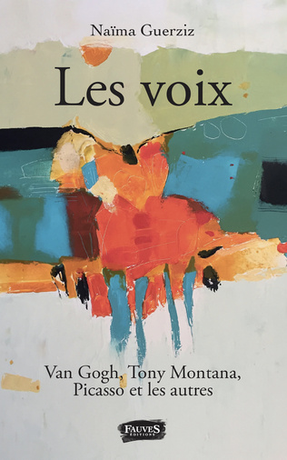 Couverture Les Voix. Van Gogh, Tony Montana, Picasso et les autres