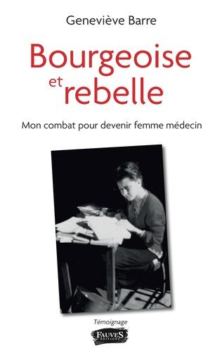 Couverture Bourgeoise et rebelle