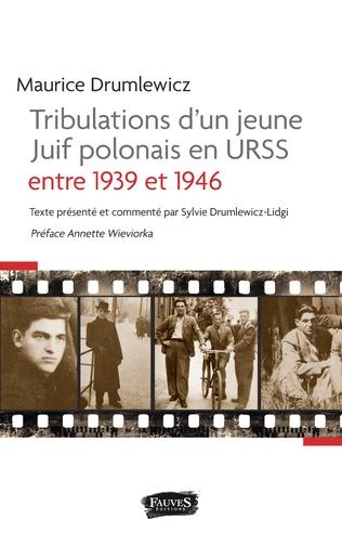Couverture Tribulations d'un jeune Juif polonais en Urss entre 1939 et 1946