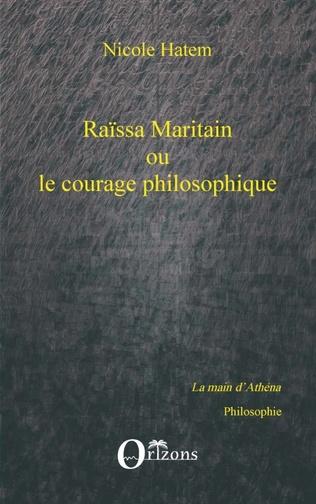 Couverture Raissa Maritain ou le courage philosophique