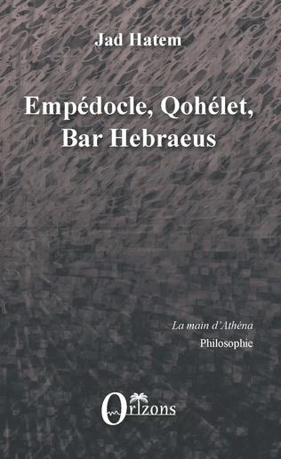 Couverture Empédocle, Qohélet, Bar Hebraeus