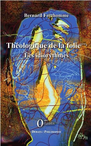 Couverture Théologique de la folie (Tome 2)