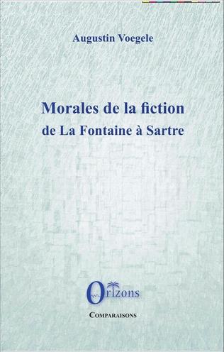 Couverture Morales de la fiction de La Fontaine à Sartre