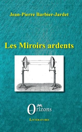 Couverture Les miroirs ardents