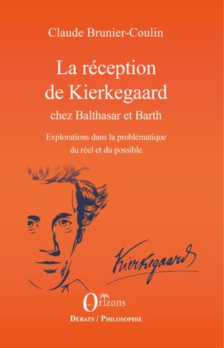 Couverture La réception de Kierkegaard chez Balthasar et Barth