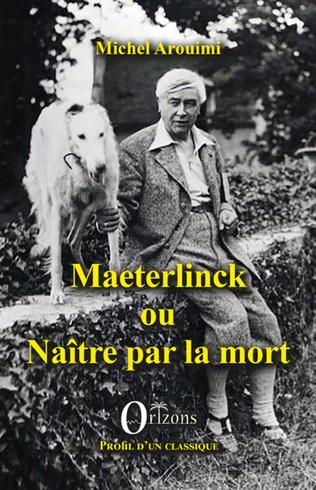 Couverture Maeterlinck ou Naître par la mort