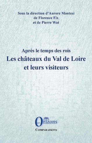 Couverture Les châteaux du Val de Loire et leurs visiteurs