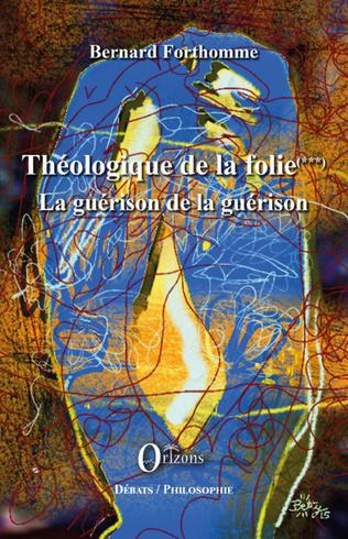 Couverture Théologique de la folie (Tome 3)