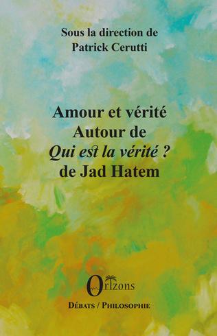 Couverture Interroger la vérité à partir de Jad Hatem : Mystique, philosophie et lumière de la vérité
