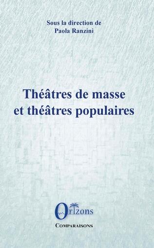 Couverture Théâtres de masse et théâtres populaires