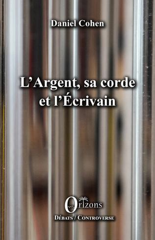 Couverture L'Argent, sa corde et l'Écrivain