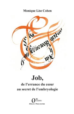 Couverture Job, de l'errance du coeur au secret de l'embryologie