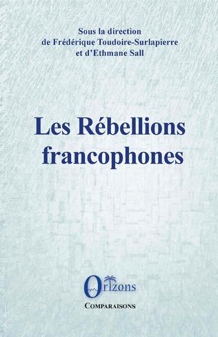 Couverture Les Rébellions francophones