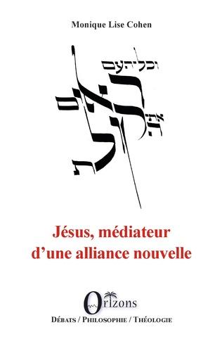 Couverture Jésus, médiateur d'une alliance nouvelle