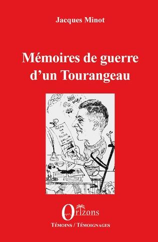 Couverture Mémoires de guerre d'un Tourangeau