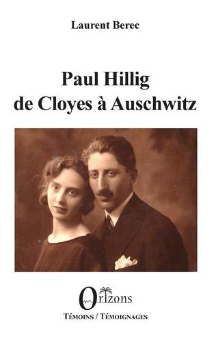 Couverture Paul Hillig de Cloyes à Auschwitz