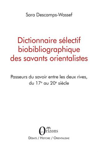 Couverture Dictionnaire sélectif biobibliographique des savants orientalistes