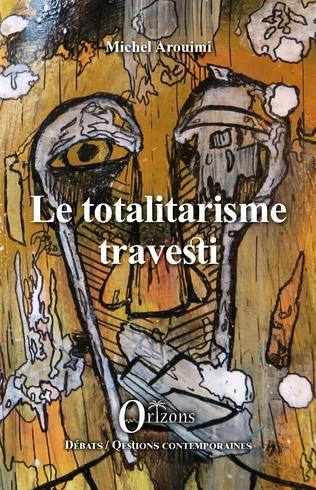 Couverture Le totalitarisme travesti