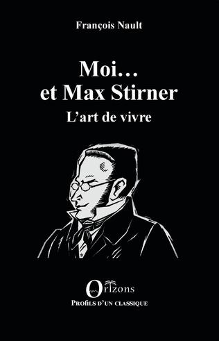 Couverture Moi... et Max Stirner
