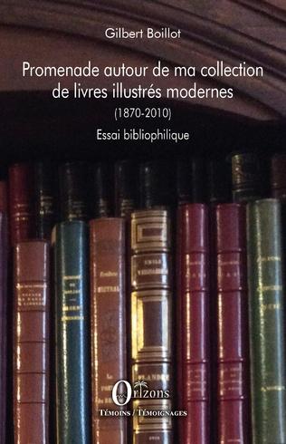 Couverture Promenade autour de ma collection de livres illustrés modernes (1870-2010)