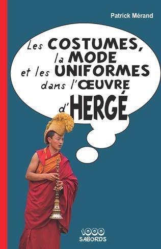 Couverture Les costumes, la mode et les uniformes dans l'oeuvre d'Hergé