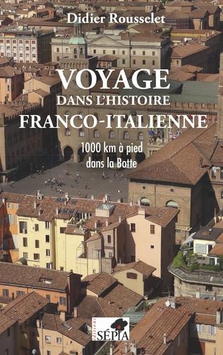Couverture Voyage dans l'histoire franco-italienne