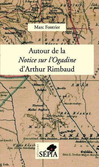 Couverture Autour de la <em>Notice sur l'Ogadine</em> d'Arthur Rimbaud