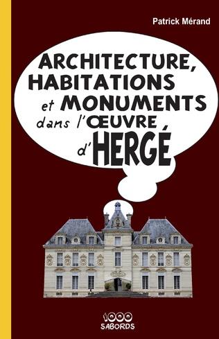 Couverture Architecture, habitations et monuments dans l'oeuvre d'Hergé