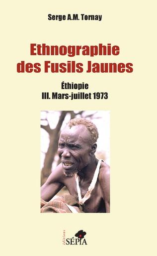 Couverture Ethnographie des Fusils Jaunes Tome III