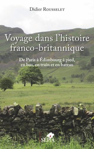 Couverture Voyage dans l'histoire franco-britannique