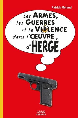 Couverture Les armes, les guerres et la violence dans l'oeuvre d'Hergé