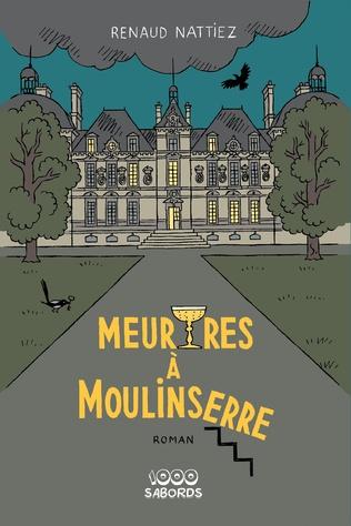Couverture Meurtres à Moulinserre. Roman