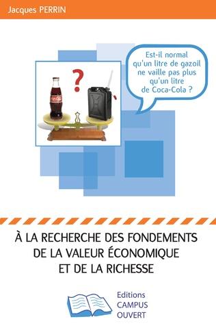Couverture A la recherche des fondements de la valeur économique et de la richesse