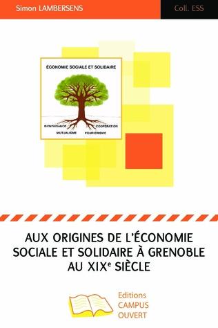 Couverture Aux origines de l'économie sociale et solidaire à Grenoble au XIXe siècle