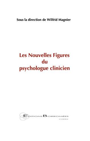 Couverture Les Nouvelles Figures du psychologue clinicien