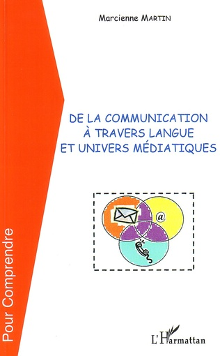 Couverture De la communication à travers langue et univers médiatiques